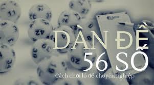 Dàn đề 56 số đánh là thắng hiệu quả nhất
